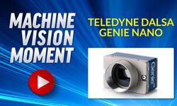 Machine Vision Moment - Teledyne DALSA Genie Nano